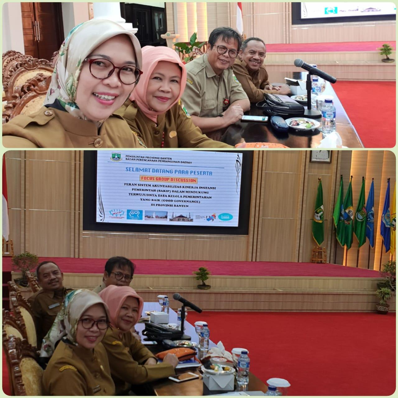 FGD peran sistem Akuntabilitas Kinerja Instansi Pemerintah (SAKIP) dalam mendukung terwujudnya Tata Kelola Pemerintahan yang baik (Good Governance) di Provinsi Banten